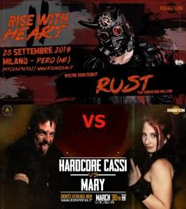Nella foto, in alto: Rust vs Hardcore Cassi vs Mary Cooper